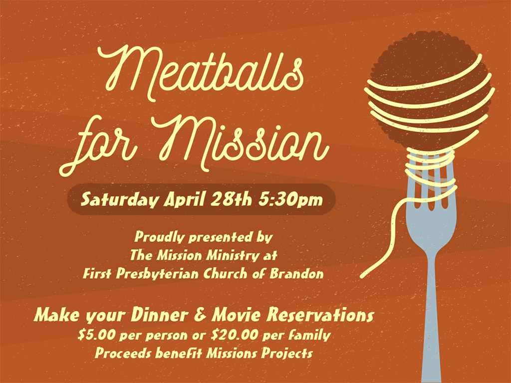 Meatballs for Mission Family Fun Night and Fund Raiser at First Presbyterian church of Brandon Florida. Dinner and a Movie Ratatouille