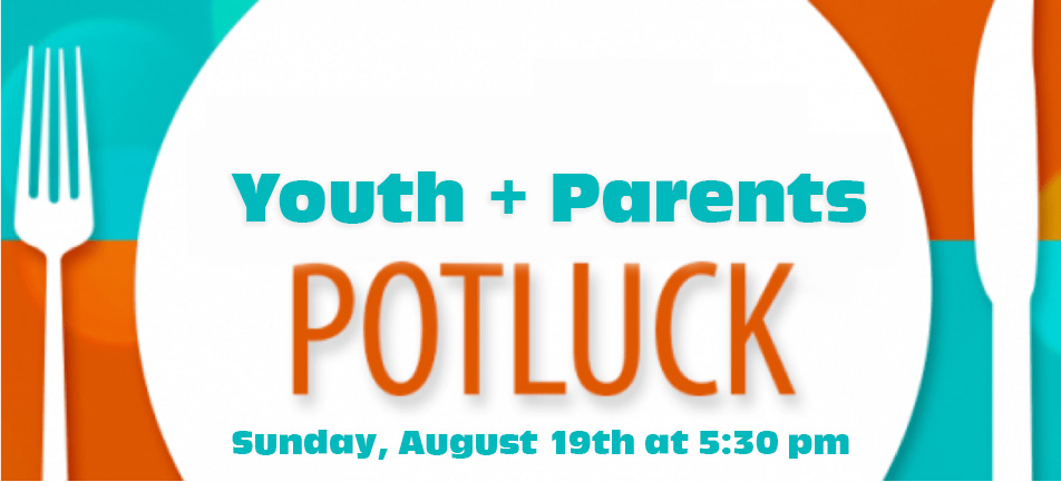 First Presbyterian Church of Brandon Youth and Parents Potlluck. Sunday, August 19th at 5:30 pm - Bring a dish to share and come to help plan events for the upcoming year