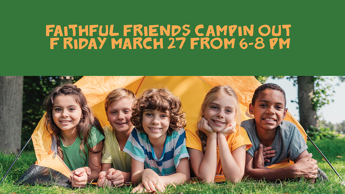 Faithful Friends Campin Out Friday March 27 2020 kid activity